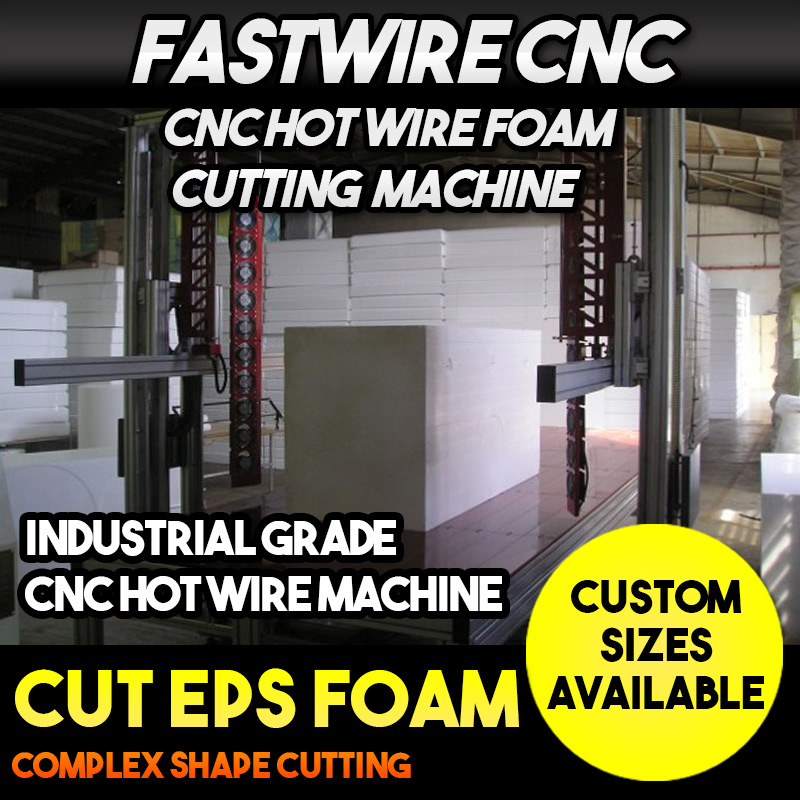 FASTWIRE CNC Hot Wire Foam Cutting Machine
